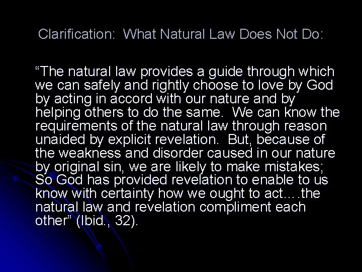"""Clarification: What Natural Law Does Not Do: """"The natural law provides a guide through"""