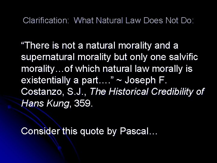 """Clarification: What Natural Law Does Not Do: """"There is not a natural morality and"""