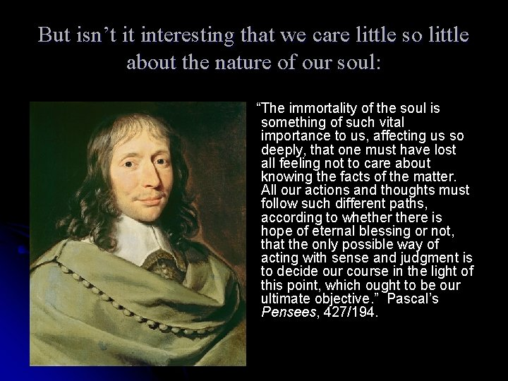 But isn't it interesting that we care little so little about the nature of