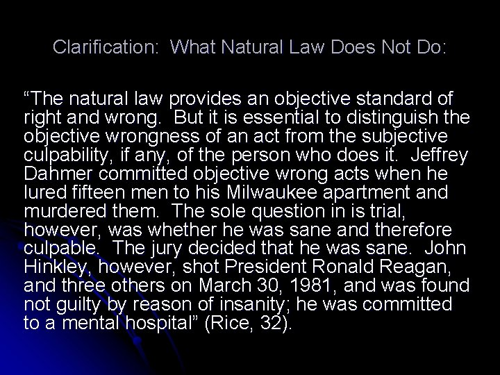 """Clarification: What Natural Law Does Not Do: """"The natural law provides an objective standard"""