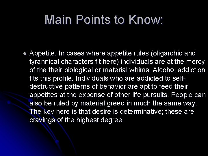 Main Points to Know: l Appetite: In cases where appetite rules (oligarchic and tyrannical
