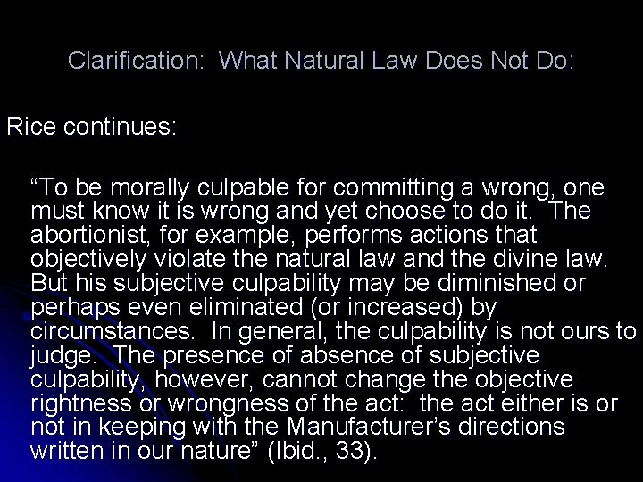 """Clarification: What Natural Law Does Not Do: Rice continues: """"To be morally culpable for"""