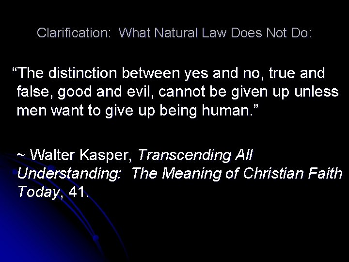 """Clarification: What Natural Law Does Not Do: """"The distinction between yes and no, true"""