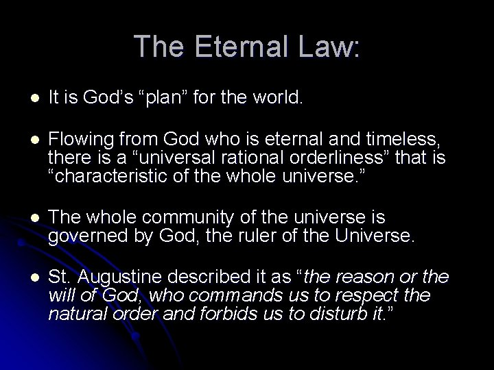 """The Eternal Law: l It is God's """"plan"""" for the world. l Flowing from"""