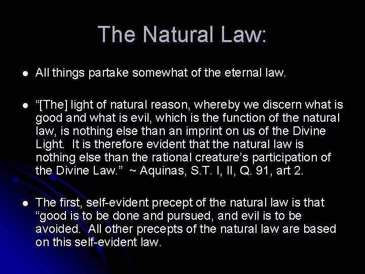 """The Natural Law: l All things partake somewhat of the eternal law. l """"[The]"""