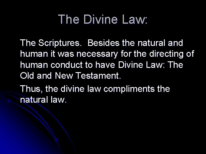 The Divine Law: The Scriptures. Besides the natural and human it was necessary for