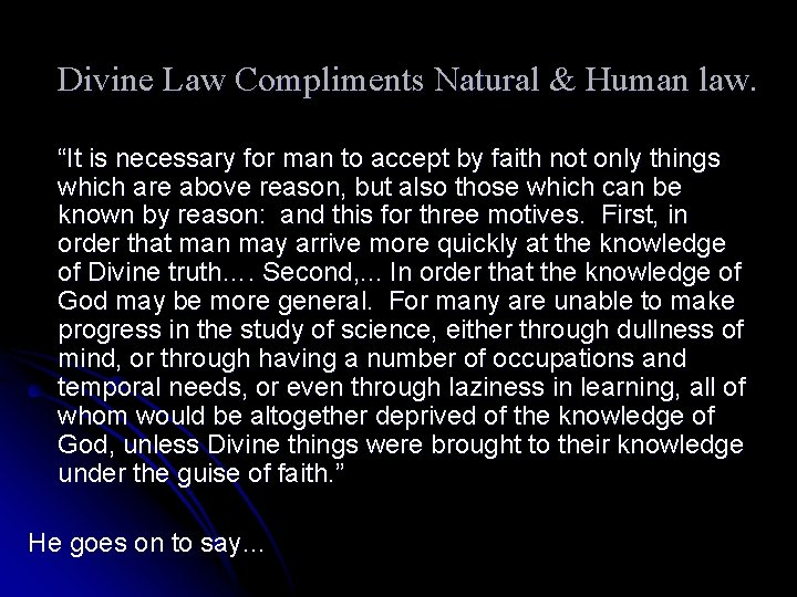 """Divine Law Compliments Natural & Human law. """"It is necessary for man to accept"""