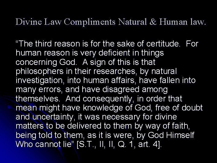 """Divine Law Compliments Natural & Human law. """"The third reason is for the sake"""