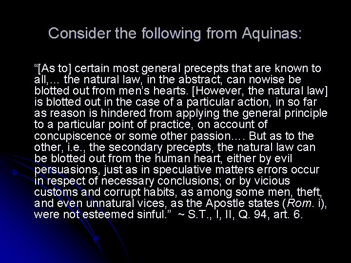 """Consider the following from Aquinas: """"[As to] certain most general precepts that are known"""