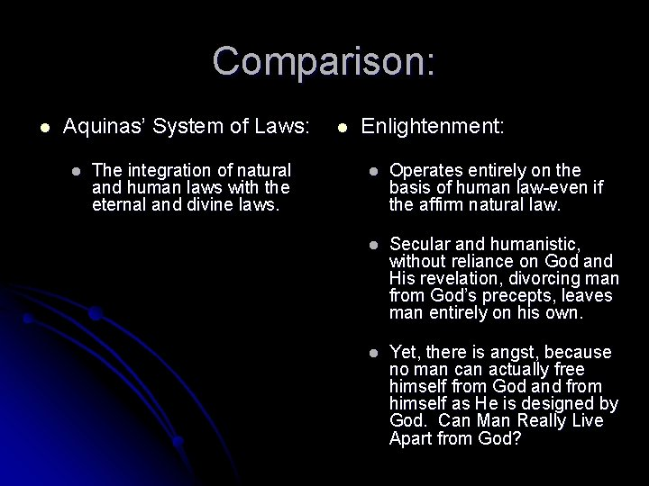 Comparison: l Aquinas' System of Laws: l The integration of natural and human laws