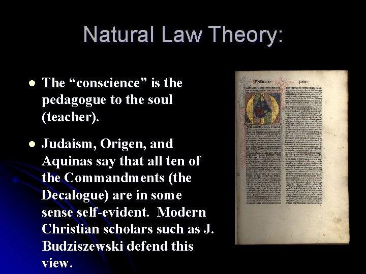 """Natural Law Theory: l The """"conscience"""" is the pedagogue to the soul (teacher). l"""