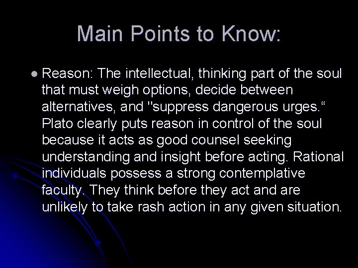 Main Points to Know: l Reason: The intellectual, thinking part of the soul that