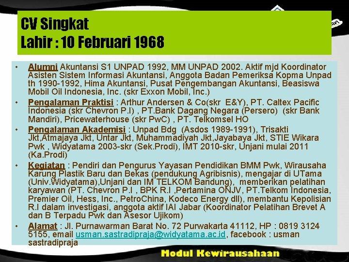 CV Singkat Lahir : 10 Februari 1968 • • • Alumni Akuntansi S 1