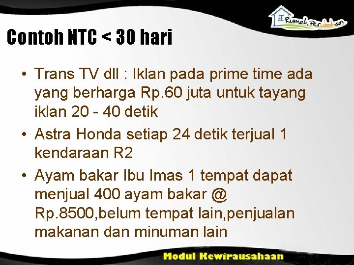 Contoh NTC < 30 hari • Trans TV dll : Iklan pada prime time