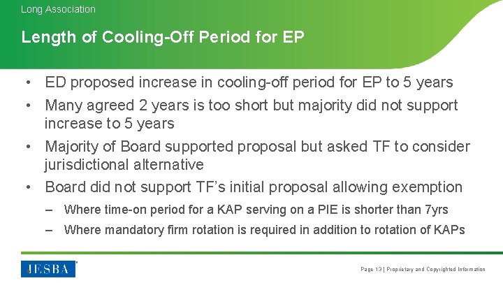 Long Association Length of Cooling-Off Period for EP • ED proposed increase in cooling-off