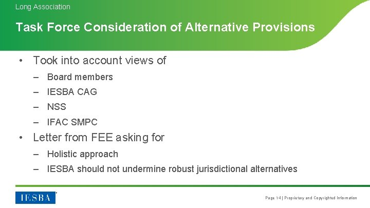 Long Association Task Force Consideration of Alternative Provisions • Took into account views of