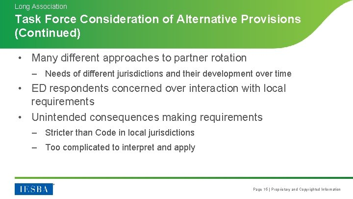 Long Association Task Force Consideration of Alternative Provisions (Continued) • Many different approaches to