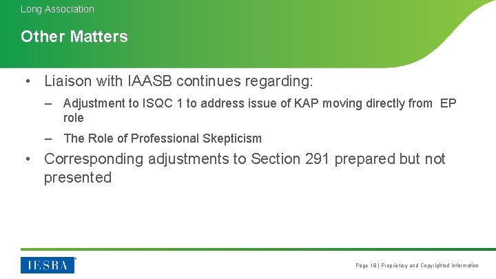 Long Association Other Matters • Liaison with IAASB continues regarding: – Adjustment to ISQC