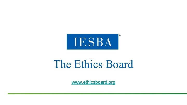 The Ethics Board www. ethicsboard. org