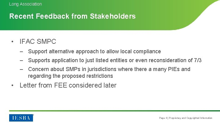 Long Association Recent Feedback from Stakeholders • IFAC SMPC – Support alternative approach to