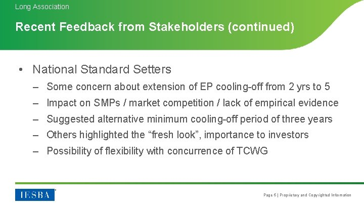 Long Association Recent Feedback from Stakeholders (continued) • National Standard Setters – Some concern