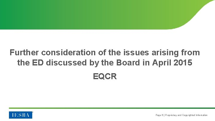 Further consideration of the issues arising from the ED discussed by the Board in