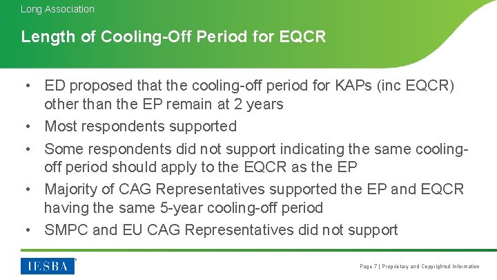 Long Association Length of Cooling-Off Period for EQCR • ED proposed that the cooling-off