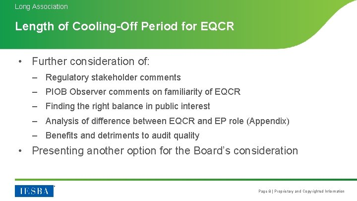 Long Association Length of Cooling-Off Period for EQCR • Further consideration of: – Regulatory