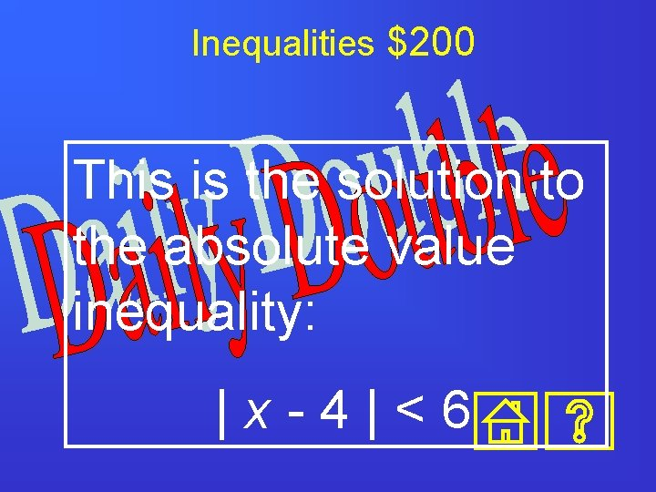 Inequalities $200 This is the solution to the absolute value inequality:  x-4 <6