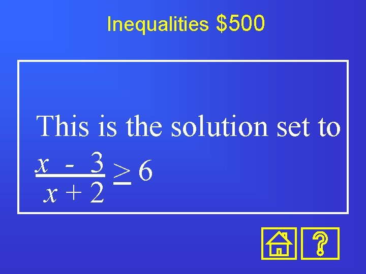 Inequalities $500 This is the solution set to x - 3>6 x+2
