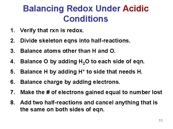 Balancing Redox Under Acidic Conditions 1. Verify that rxn is redox. 2. Divide skeleton