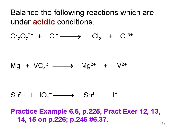 Balance the following reactions which are under acidic conditions. Cr 2 O 72− +