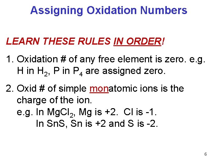 Assigning Oxidation Numbers LEARN THESE RULES IN ORDER! 1. Oxidation # of any free