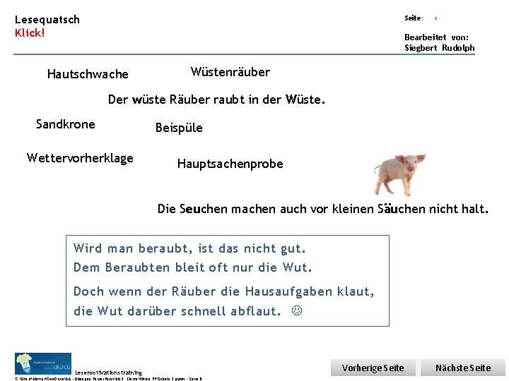 Übungsart: Lesequatsch Klick! Seite: 6 Bearbeitet von: Siegbert Rudolph Hautschwache Wüstenräuber Der wüste Räuber