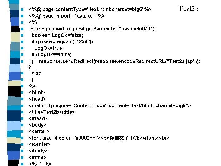 """n n n n n n <%@ page content. Type=""""text/html; charset=big 5""""%> Test 2"""