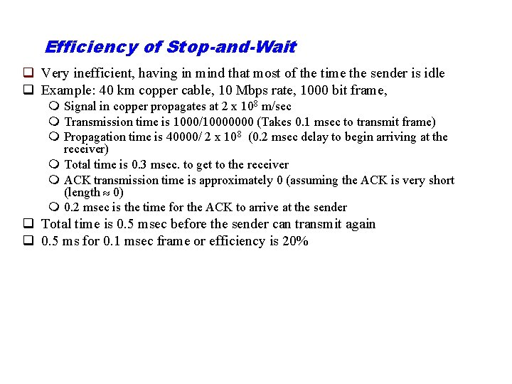 Efficiency of Stop-and-Wait q Very inefficient, having in mind that most of the time