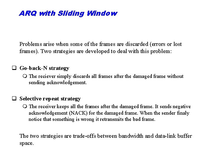 ARQ with Sliding Window Problems arise when some of the frames are discarded (errors