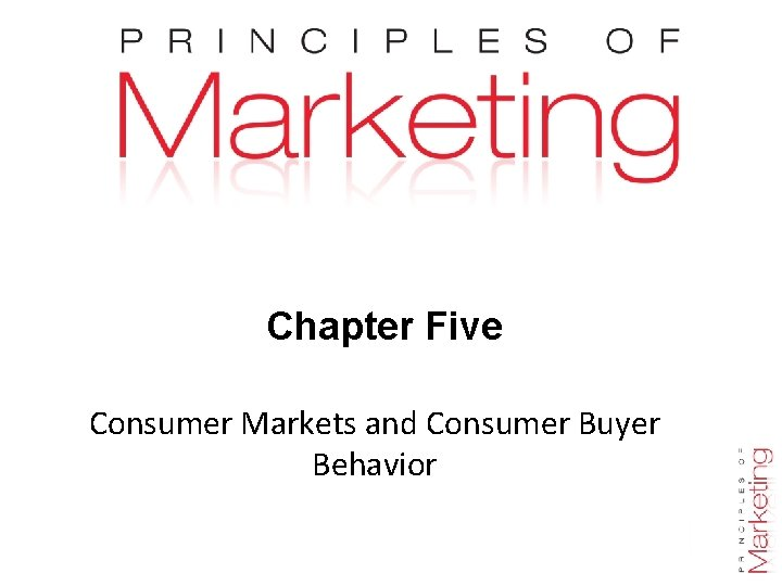 Chapter Five Consumer Markets and Consumer Buyer Behavior Chapter 5 - slide
