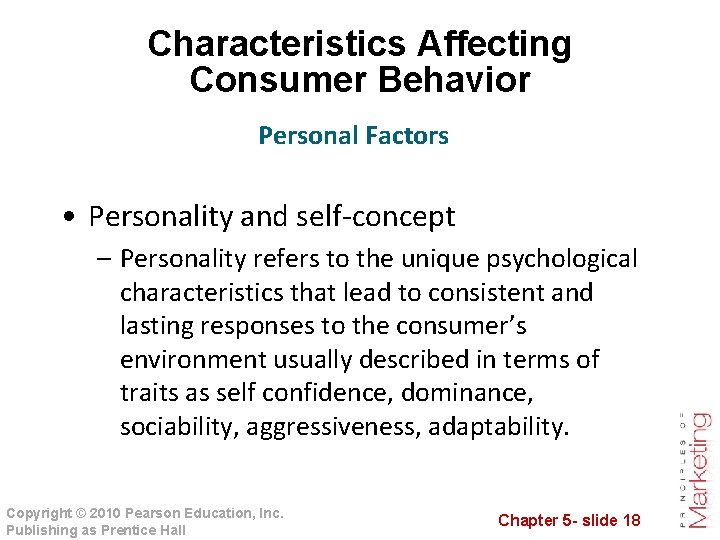 Characteristics Affecting Consumer Behavior Personal Factors • Personality and self-concept – Personality refers to