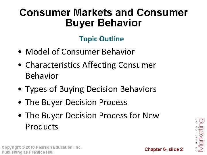 Consumer Markets and Consumer Buyer Behavior Topic Outline • Model of Consumer Behavior •