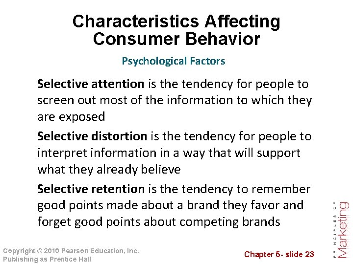 Characteristics Affecting Consumer Behavior Psychological Factors Selective attention is the tendency for people to