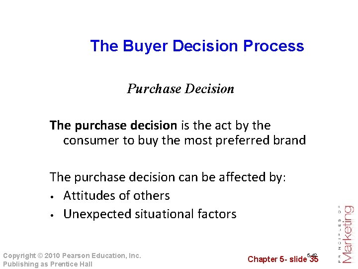 The Buyer Decision Process Purchase Decision The purchase decision is the act by the