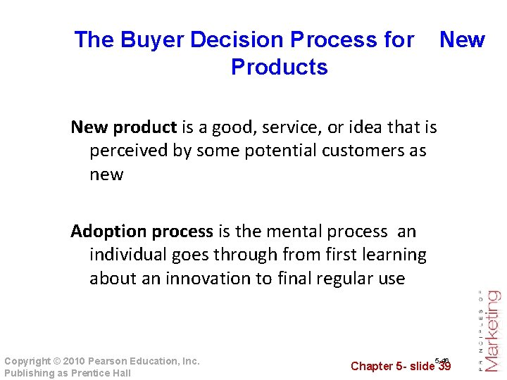 The Buyer Decision Process for New Products New product is a good, service, or