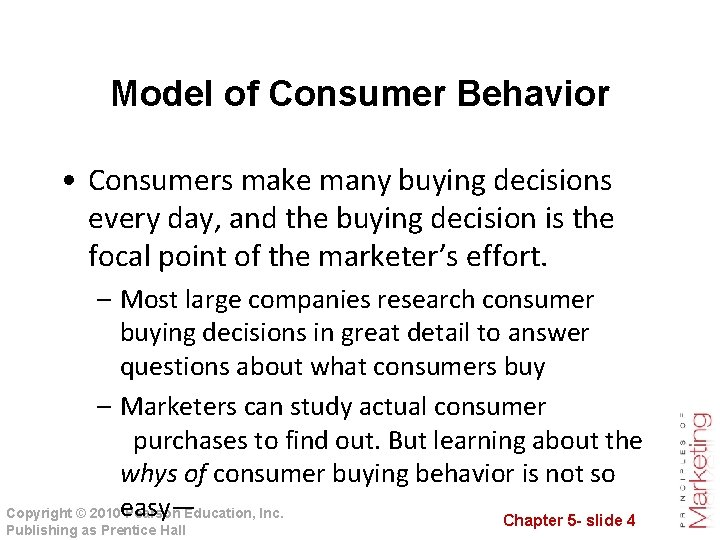 Model of Consumer Behavior • Consumers make many buying decisions every day, and the