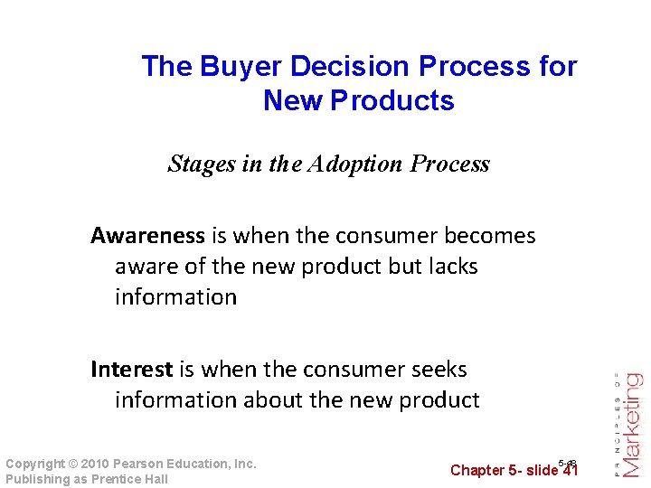 The Buyer Decision Process for New Products Stages in the Adoption Process Awareness is