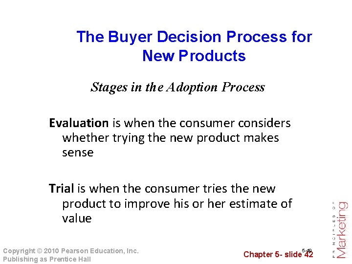 The Buyer Decision Process for New Products Stages in the Adoption Process Evaluation is
