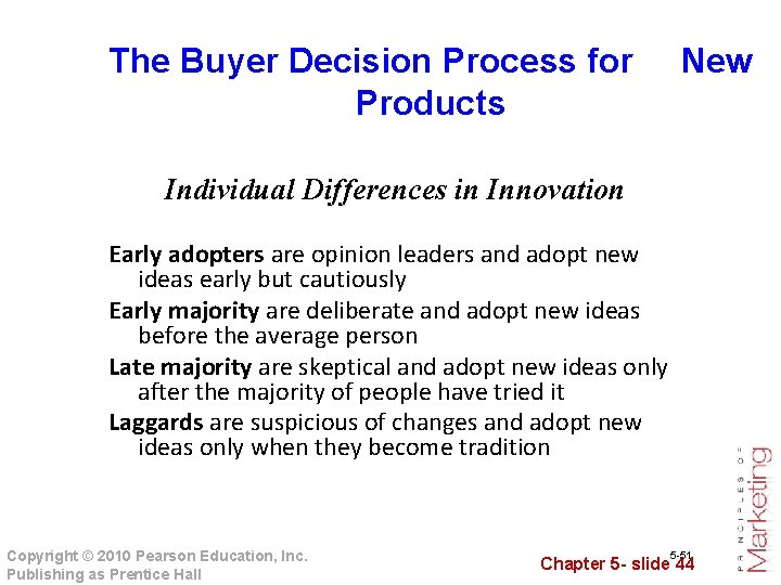 The Buyer Decision Process for New Products Individual Differences in Innovation Early adopters are