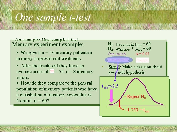 One sample t-test An example: One sample t-test Memory experiment example: H 0: Treatment
