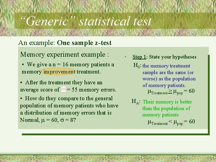 """""""Generic"""" statistical test An example: One sample z-test Memory experiment example : • We"""