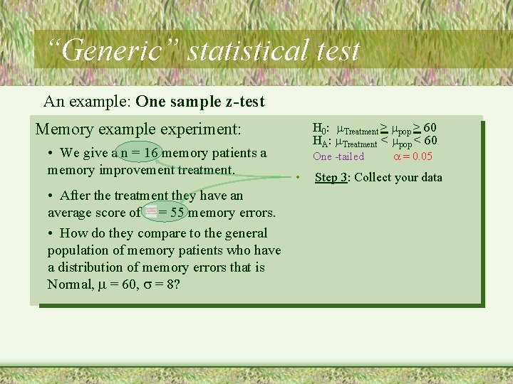 """""""Generic"""" statistical test An example: One sample z-test H 0: Treatment > pop >"""